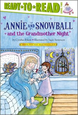 Annie and Snowball and the Grandmother Night (Annie and Snowball Series #12)