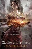 Book Cover Image. Title: Clockwork Princess (Infernal Devices Series #3), Author: Cassandra Clare