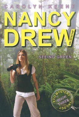 Seeing Green (Nancy Drew Girl Detective: Eco Mystery Series #3)
