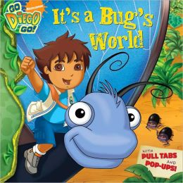 It's a Bug's World (Go, Diego, Go! Series)