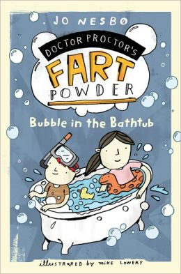 Bubble in the Bathtub (Doctor Proctor's Fart Powder Series #2)