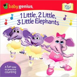 1 Little, 2 Little, 3 Little Elephants: A Sing 'n Move Book