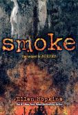 Book Cover Image. Title: Smoke, Author: Ellen Hopkins