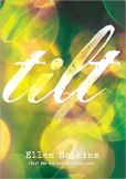 Book Cover Image. Title: Tilt, Author: Ellen Hopkins