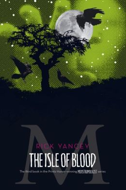 The Isle of Blood (Monstrumologist Series #3)