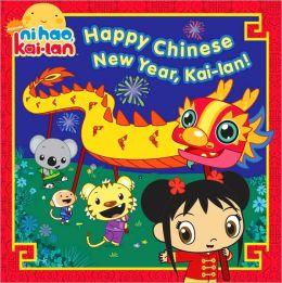 Happy Chinese New Year, Kai-lan! (Ni Hao, Kai-lan Series)