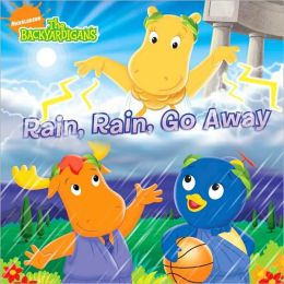 Rain, Rain, Go Away (Backyardigans Series)