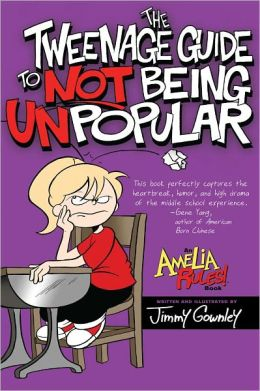 The Tweenage Guide to Not Being Unpopular (Amelia Rules! Series)