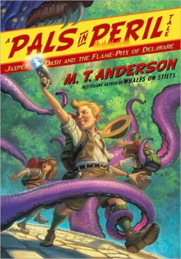 Jasper Dash and the Flame-Pits of Delaware (Pals in Peril Tale Series #3)