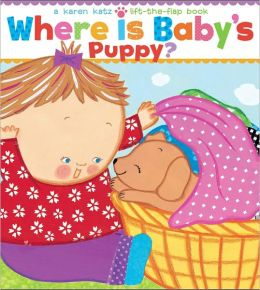 Where Is Baby's Puppy?: A Lift-the-Flap Book