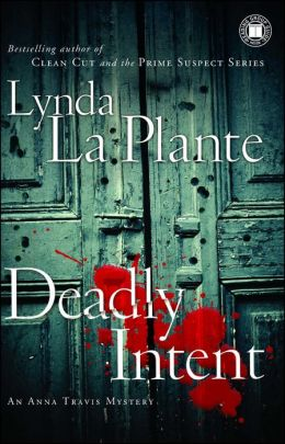 Deadly Intent (Anna Travis Series #4)