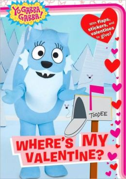 Where's My Valentine? (Yo Gabba Gabba! Series)