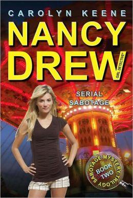 Serial Sabotage (Nancy Drew Girl Detective: Sabotage Mystery Series #2)