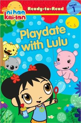 Ni Hao Kai-Lan: Playdate with Lulu (Ready-to-Read Series Level 1)