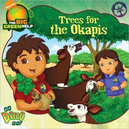 Trees for the Okapis (Go, Diego, Go! Series) (Little Green Books Series)