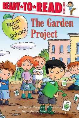 The Garden Project (Robin Hill School Ready-to-Read Series)