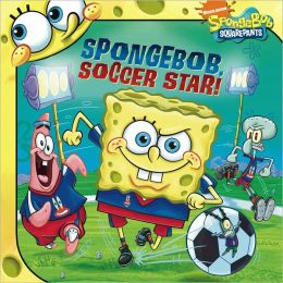 SpongeBob, Soccer Star! (SpongeBob SquarePants Series)