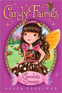 Chocolate Dreams (Candy Fairies Series #1)