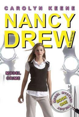 Model Crime (Nancy Drew Girl Detective Series: Model Mystery Series #1)