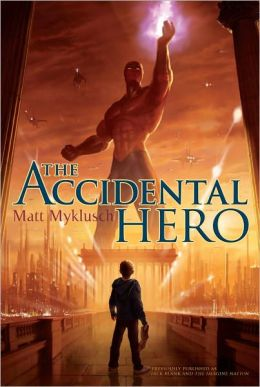 The Accidental Hero (Jack Blank Adventure Series #1)