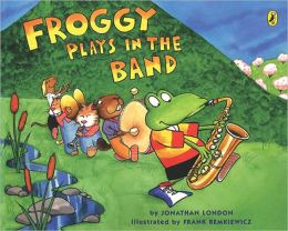 Froggy Plays In The Band (Turtleback School & Library Binding Edition)