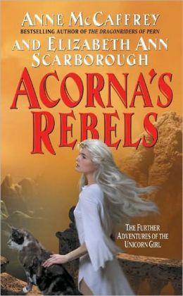 Acorna's Rebels (Acorna Series #6) (Turtleback School & Library Binding Edition)