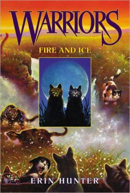 Fire and Ice (Warriors Series #2) (Turtleback School & Library Binding Edition)