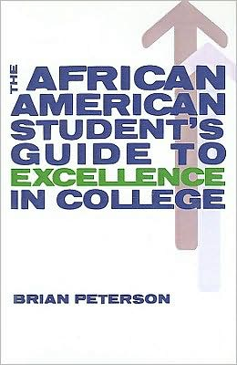 The African American Student's Guide to Excellence in College