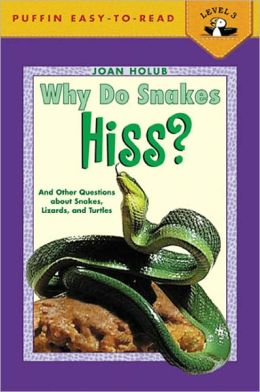 Why Do Snakes Hiss? and Other Questions about Snakes, Lizards, and Turtles (Turtleback School & Library Binding Edition)