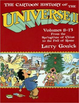 Cartoon History of the Universe II, Volumes 8-13: From the Springtime of China to the Fall of Rome