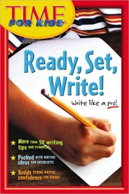 Ready, Set Write!: A Student Writer's Handbook for School and Home