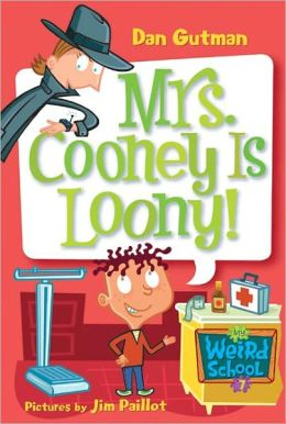 Mrs. Cooney Is Loony! (My Weird School Series #7) (Turtleback School & Library Binding Edition)