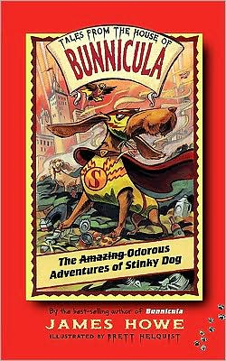 The Amazing Odorous Adventures of Stinky Dog (Tales from the House of Bunnicula Series)