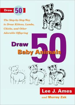 Draw 50 Baby Animals (Turtleback School & Library Binding Edition)