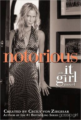 Notorious (It Girl Series #2) (Turtleback School & Library Binding Edition)