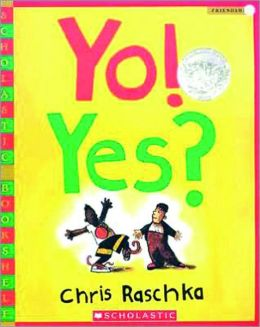 Yo! Yes? (Turtleback School & Library Binding Edition)