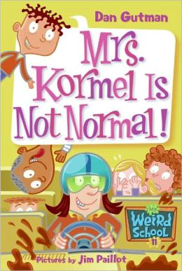 Mrs. Kormel Is Not Normal! (Turtleback School & Library Binding Edition)