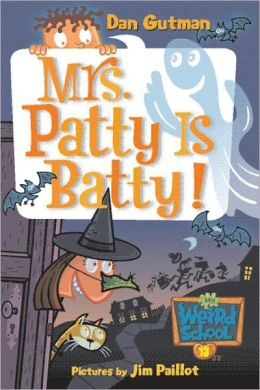 Mrs. Patty Is Batty! (My Weird School Series #13) (Turtleback School & Library Binding Edition)