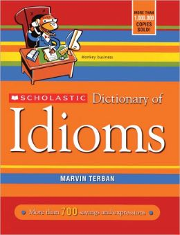Scholastic Dictionary Of Idioms (Turtleback School & Library Binding Edition)