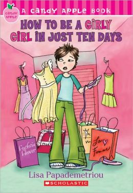 How To Be A Girly Girl In Just Ten Days (Turtleback School & Library Binding Edition)