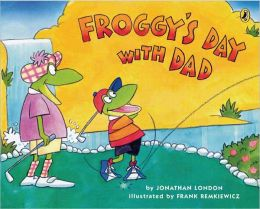 Froggy's Day with Dad (Turtleback School & Library Binding Edition)