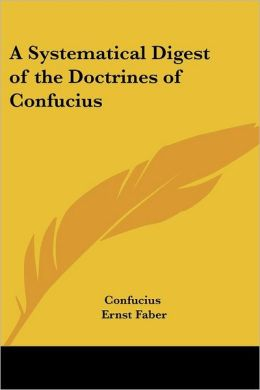Systematical Digest of the Doctrines of Confucius