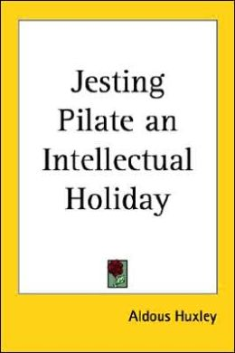 Jesting Pilate: An Intellectual Holiday