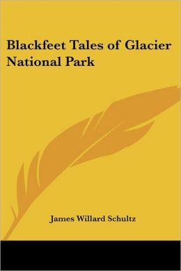 Blackfeet Tales of Glacier National Park