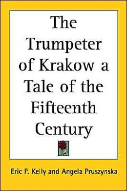 The Trumpeter of Krakow a Tale of the Fifteenth Century