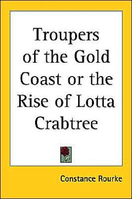 Troupers of the Gold Coast or the Rise of Lotta Crabtree