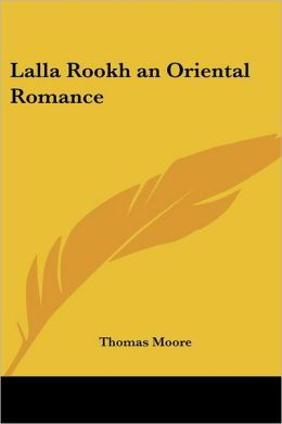 Lalla Rookh An Oriental Romance