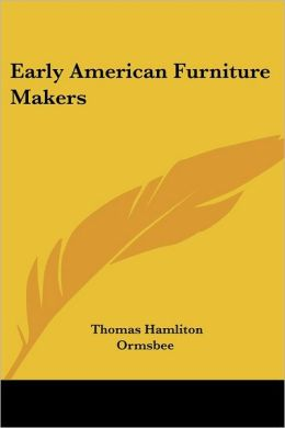 Early American Furniture Makers