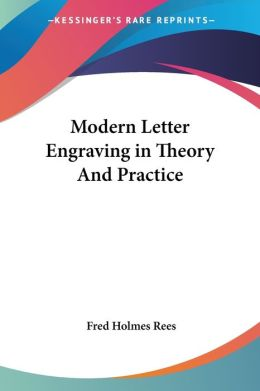 Modern Letter Engraving in Theory and Pr