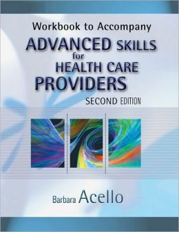 Workbook for Acello's Advanced Skills for Health Care Providers, 2nd